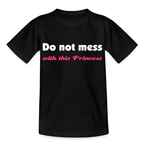 Do not mess with this princess - Teenager T-shirt