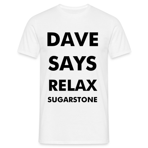 dave says - Men's T-Shirt