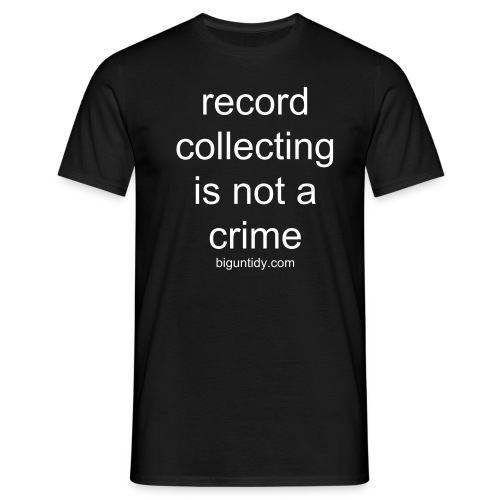 Record collecting is not a crime - Men's T-Shirt
