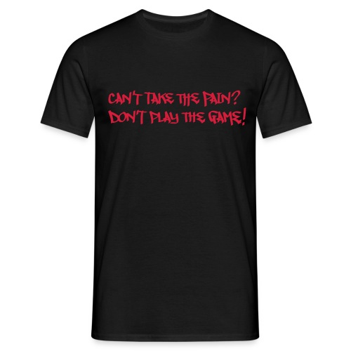 No Pain No Game - Men's T-Shirt