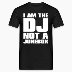 Black DJ - I am the DJ not a jukebox Men's Tees