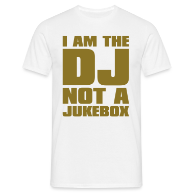 Wit DJ - I am the DJ not a jukebox T-shirts