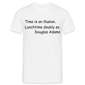 Time is an illusion... - Men's T-Shirt