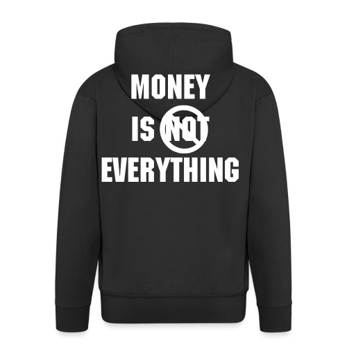 MONEY IS EVERYTHING - Men's Premium Hooded Jacket