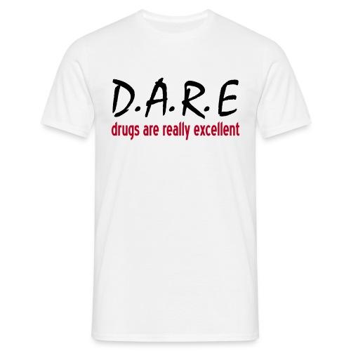 Drugs... - Men's T-Shirt