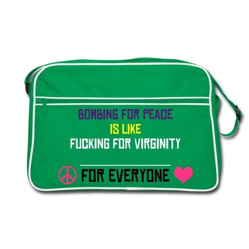 bombing for peace is like.. - Retro Tasche
