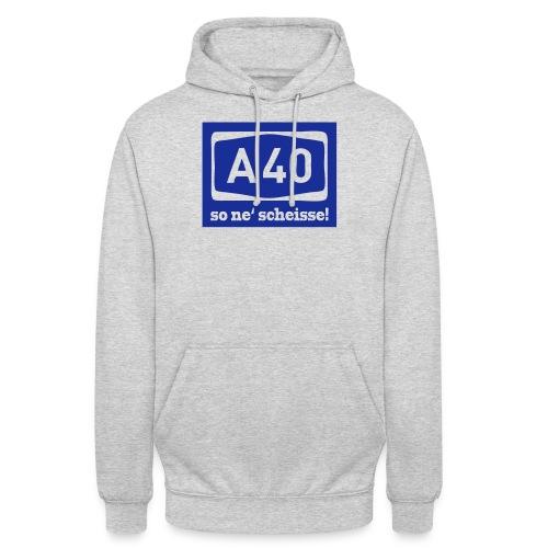 A 40 - so ne' scheisse! - Männer T-Shirt klassisch - Unisex Hoodie