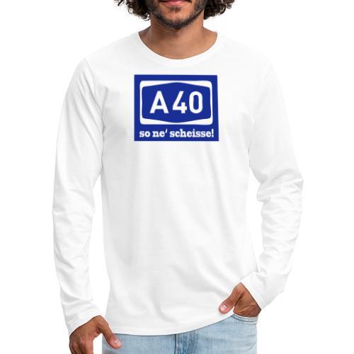 A 40 - so ne' scheisse! - Männer T-Shirt klassisch - Männer Premium Langarmshirt
