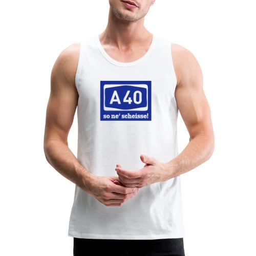 A 40 - so ne' scheisse! - Männer T-Shirt klassisch - Männer Premium Tank Top