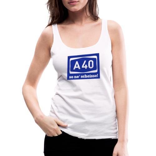 A 40 - so ne' scheisse! - Männer T-Shirt klassisch - Frauen Premium Tank Top