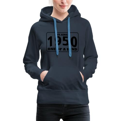 1950 - One Of A Kind - Frauen Premium Hoodie