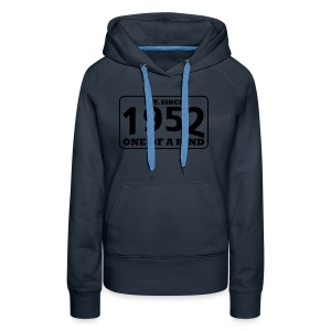 1952 - One Of A Kind - Frauen Premium Hoodie