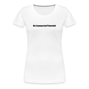No Commercial Potential Flaschen & Tassen - Frauen Premium T-Shirt