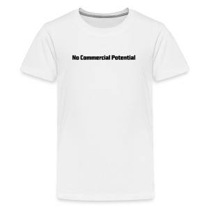 No Commercial Potential Flaschen & Tassen - Teenager Premium T-Shirt