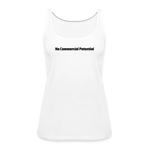 No Commercial Potential Flaschen & Tassen - Frauen Premium Tank Top