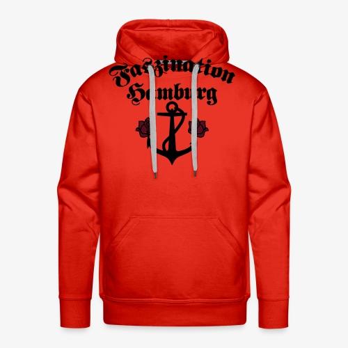 Faszination Hamburg Anker und Rosen Frauen Shirt - Männer Premium Hoodie