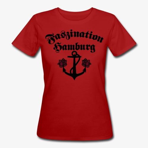 Faszination Hamburg Anker und Rosen Frauen Shirt - Frauen Bio-T-Shirt