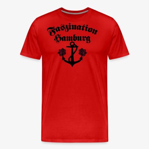 Faszination Hamburg Anker und Rosen Frauen Shirt - Männer Premium T-Shirt
