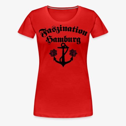 Faszination Hamburg Anker und Rosen Frauen Shirt - Frauen Premium T-Shirt