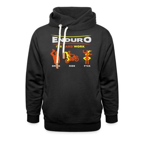 Enduro - It's hard work FlexShirt HQ - Schalkragen Hoodie