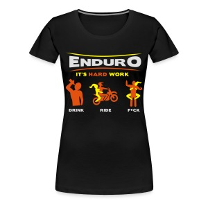 Enduro - It's hard work FlexShirt HQ - Frauen Premium T-Shirt