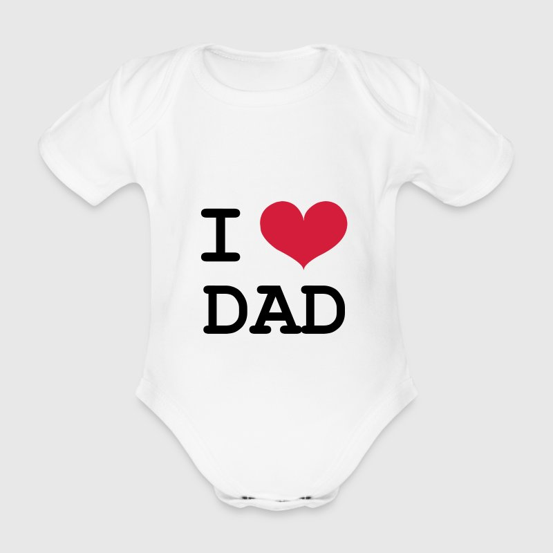 I Love Dad ! T-Shirts - Baby Bio-Kurzarm-Body