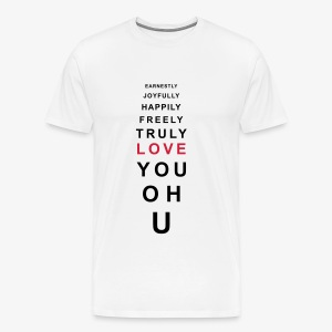 earnestly joyfully happily freely truly love you Liebe Frauen Shirt - Männer Premium T-Shirt
