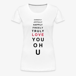earnestly joyfully happily freely truly love you Liebe Frauen Shirt - Frauen Premium T-Shirt