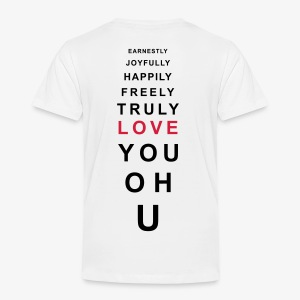 earnestly joyfully happily freely truly love you Liebe Frauen Shirt - Kinder Premium T-Shirt