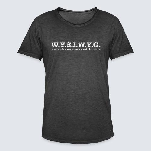 W.Y.S.I.W.Y.G. - Männer Vintage T-Shirt