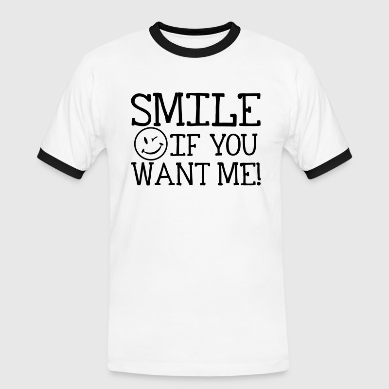 Smile if you want me! T-shirts - Kontrast-T-shirt herr