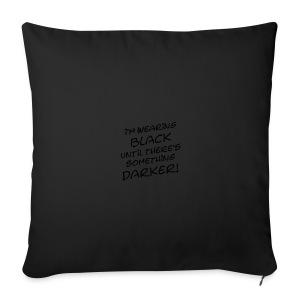 DARKER than BLACK / Dunkler als Schwarz | unisex shirt - Sofakissenbezug 44 x 44 cm