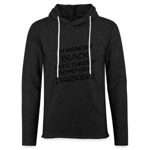 DARKER than BLACK / Dunkler als Schwarz | unisex shirt - Leichtes Kapuzensweatshirt Unisex