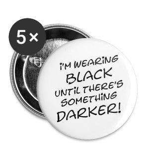 DARKER than BLACK / Dunkler als Schwarz | unisex shirt - Buttons klein 25 mm