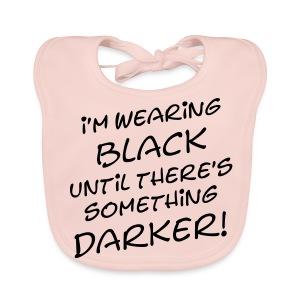 DARKER than BLACK / Dunkler als Schwarz | unisex shirt - Baby Bio-Lätzchen