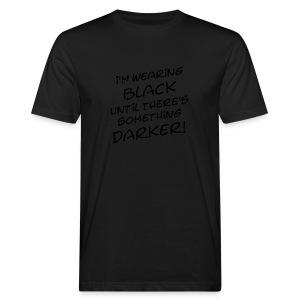 DARKER than BLACK / Dunkler als Schwarz | unisex shirt - Männer Bio-T-Shirt