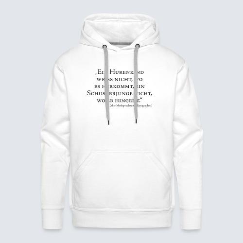 Hurenkind/Schusterjunge - Männer Premium Hoodie