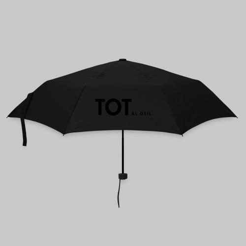 TOTalgeil. (nachtleuchtend) - Regenschirm (klein)