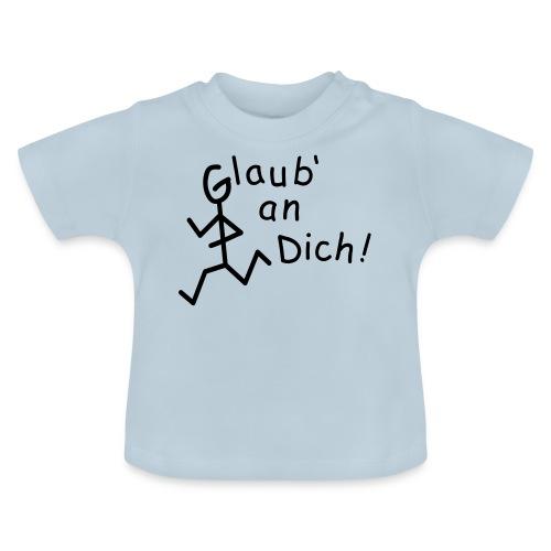 Strichmännchen - Glaub' an Dich  - Baby T-Shirt