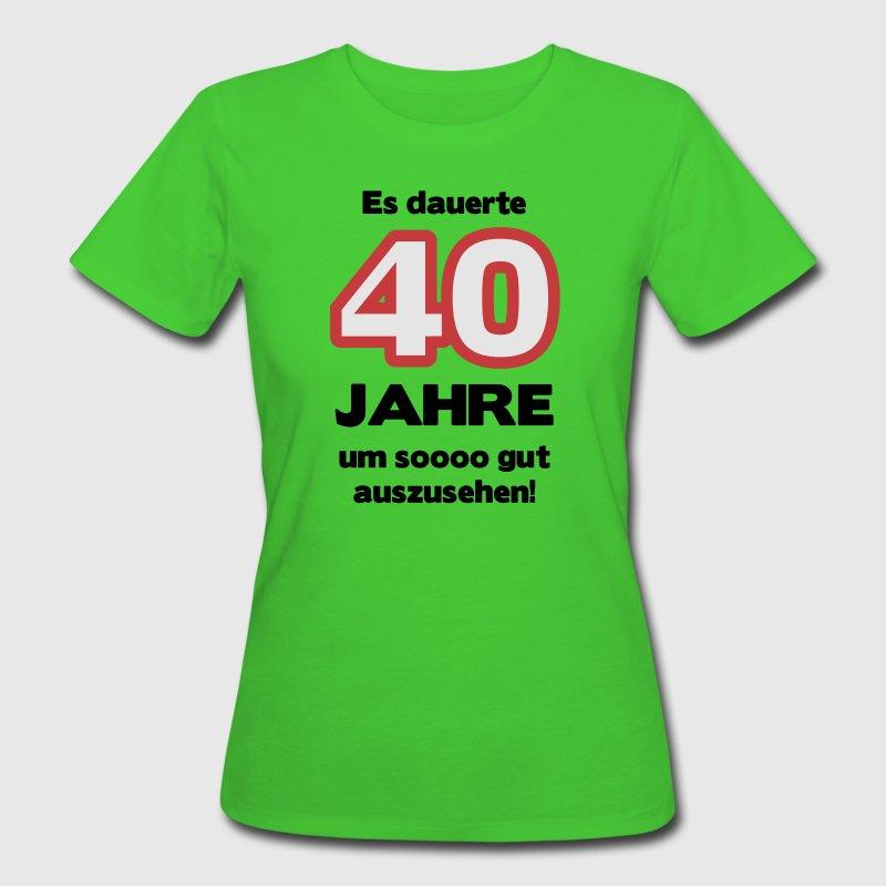 hellgr n zum 40 geburtstag ein shirt es dauerte 40 jahre um soooo. Black Bedroom Furniture Sets. Home Design Ideas