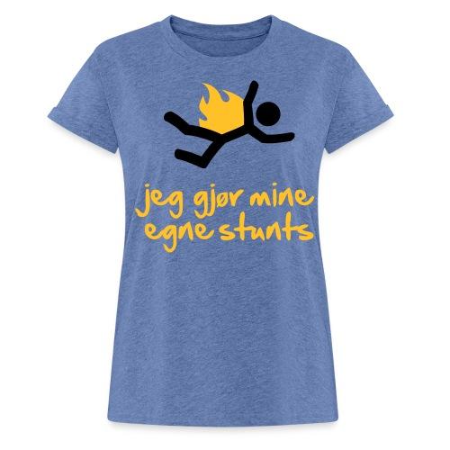 Jeg gjør mine egne stunts - Oversize T-skjorte for kvinner