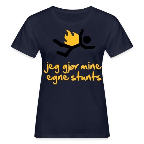 Jeg gjør mine egne stunts - Økologisk T-skjorte for kvinner