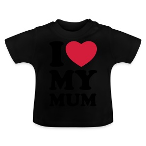 I love my mum Shirts - Baby T-Shirt