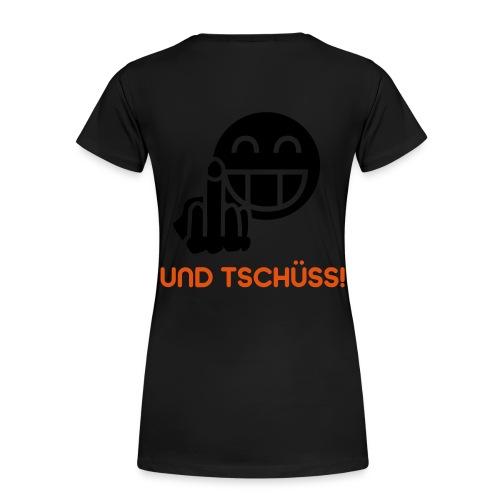 Und Tschüss! BlackShirt - Frauen Premium T-Shirt