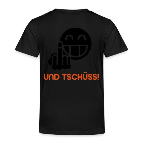 Und Tschüss! BlackShirt - Kinder Premium T-Shirt