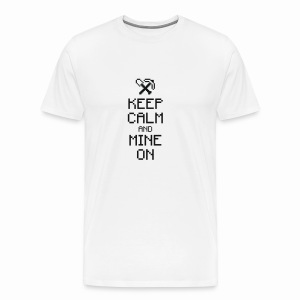 Keep calm & Mine - Men's Premium T-Shirt