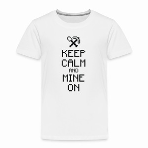 Keep calm & Mine - Kids' Premium T-Shirt