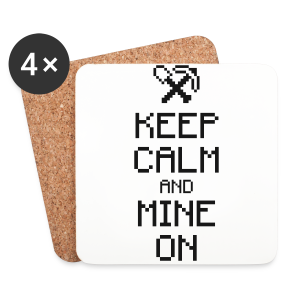 Keep calm & Mine - Coasters (set of 4)