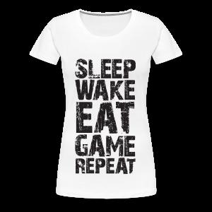 Sleep Wake Eat... - Women's Premium T-Shirt