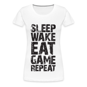 Sleep Wake Eat... - Women's Premium T-Shirt